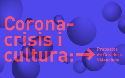 Coronacrisis y cultura. Propuestas de Creadores Valencianos